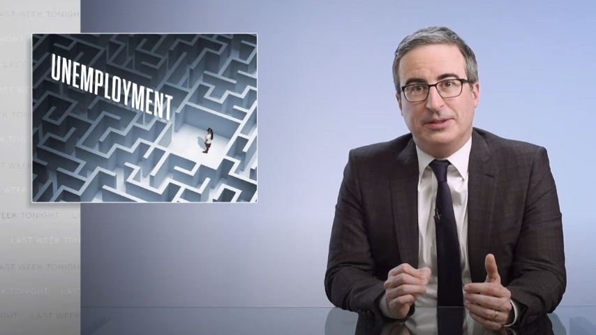 John Oliver Looks at Unemployment Benefits and Why It Can Be So Hard to Actually Get Them