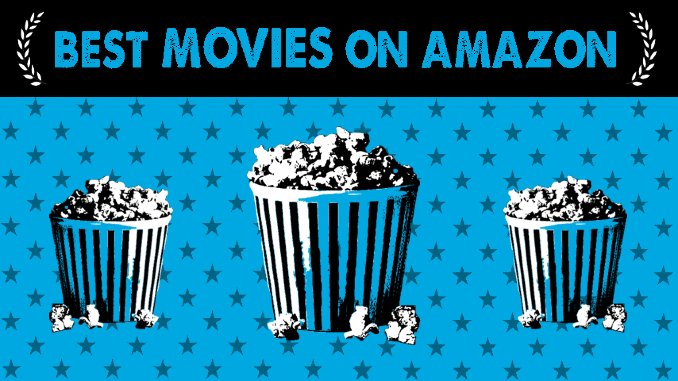 Best Movies On Netflix And Amazon Prime