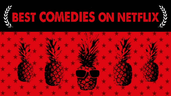 The Best Comedies on Netflix Right Now (July 2021)