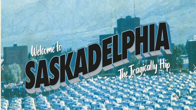 The Tragically Hip Announce New Album <i>Saskadelphia</i>