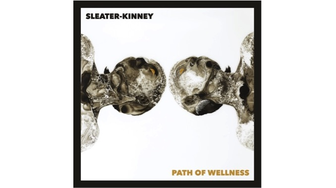Sleater-Kinney Reinvent Themselves as a Duo on <i>Path of Wellness</i>