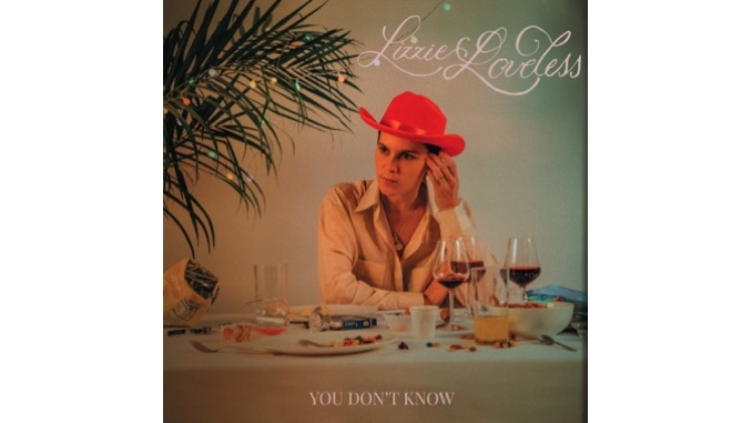 Lizzie Loveless Leaves Her Past Behind on <i>You Don&#8217;t Know</i>