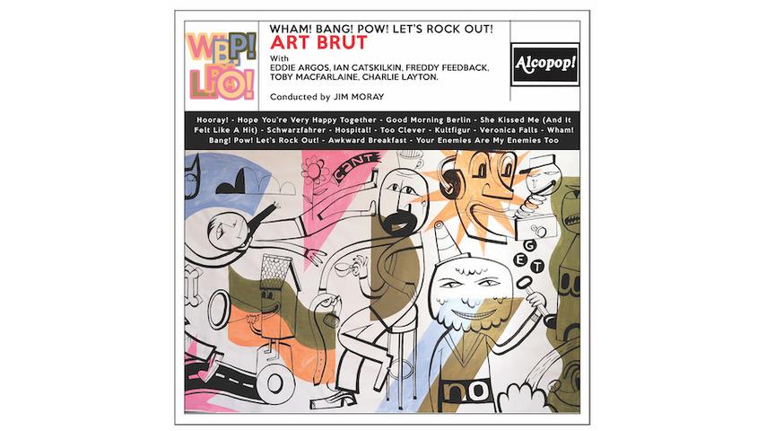 Art Brut: <i>Wham! Bang! Pow! Let's Rock Out!</i> Review