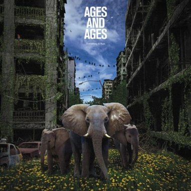 Ages and Ages: <i>Something to Ruin</i> Review