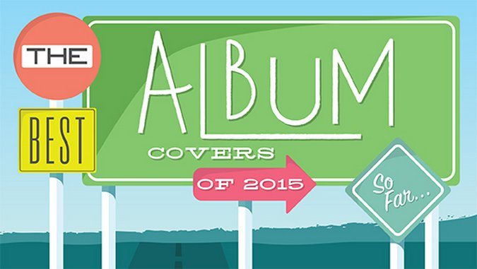 The 30 Best Album Covers of 2015 (So Far)