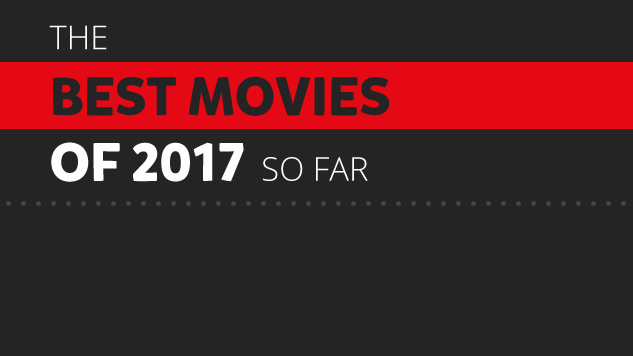 The 25 Best Movies of 2017 (So Far)