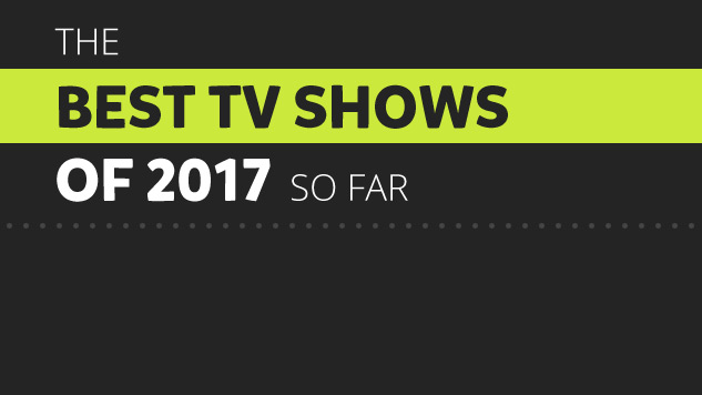 The 25 Best TV Shows of 2017 (So Far)