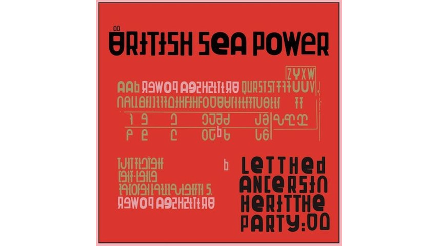 British Sea Power: <i>Let The Dancers Inherit The Party</i> Review