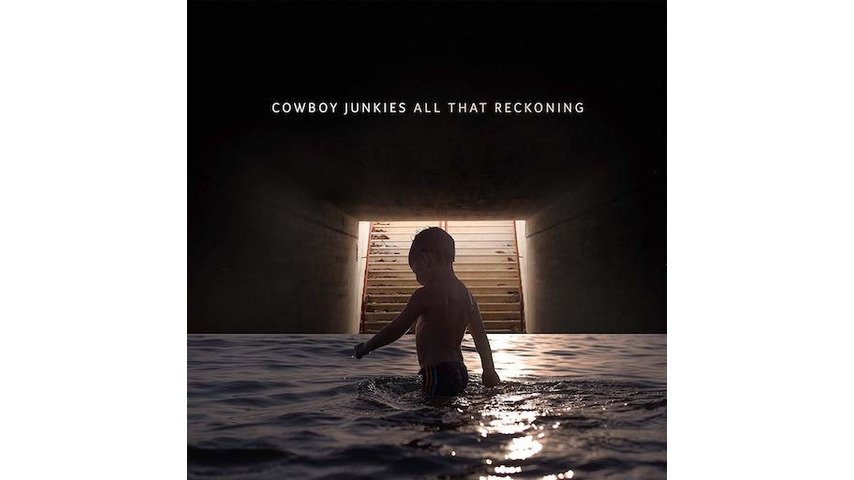 Cowboy Junkies: <i>All That Reckoning</i> Review