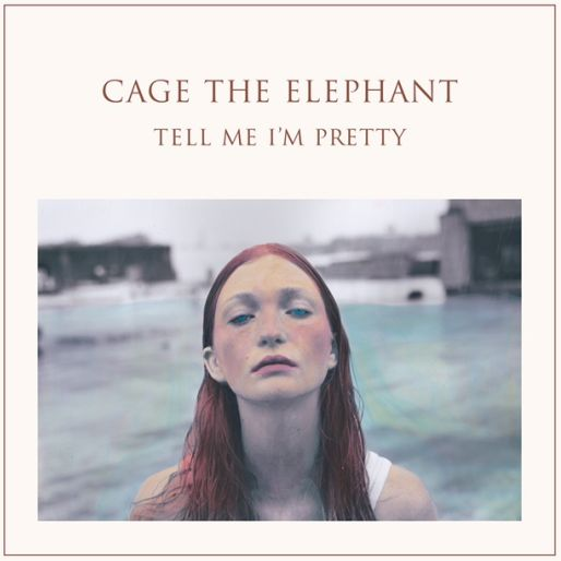 Cage The Elephant: <i>Tell Me I&#8217;m Pretty</i> Review