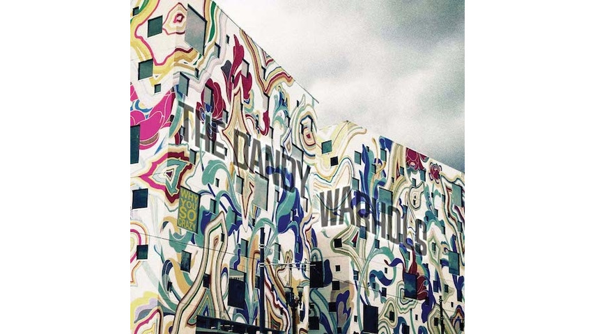 The Dandy Warhols: <i>Why You So Crazy</i> Review