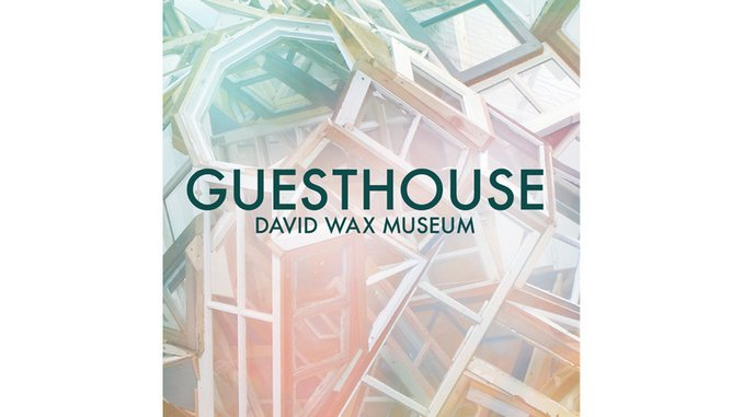 David Wax Museum: <i>Guesthouse</i>