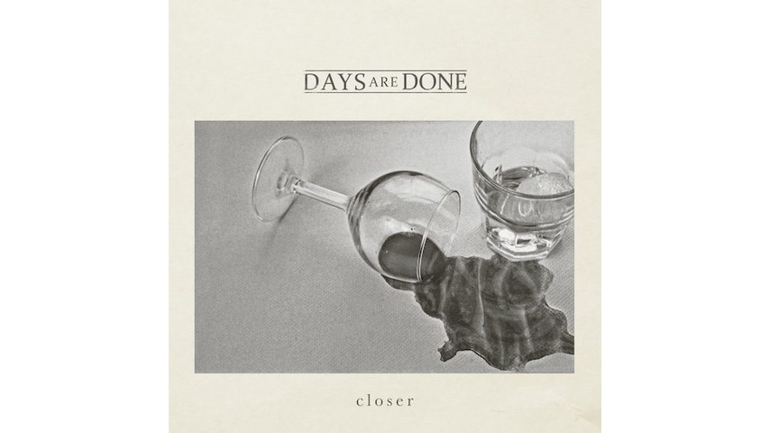 Days Are Done: <i>Closer</i> EP Review