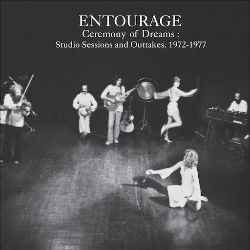 Entourage: <i>Ceremony of Dreams: Studio Sessions and Outtakes, 1972-1977</i> Review
