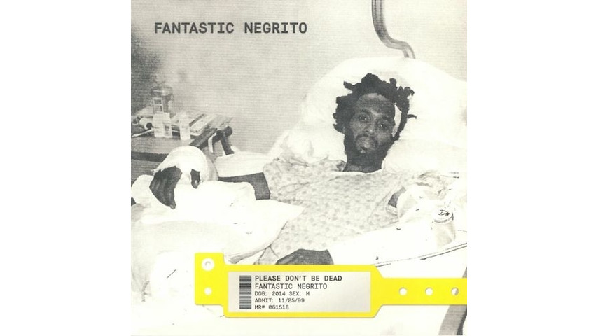 Fantastic Negrito: <i>Please Don't Be Dead</i> Review