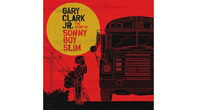 Gary Clark Jr.: <i>The Story of Sonny Boy Slim</i>