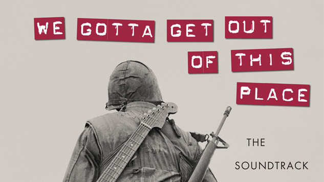 <i>We Gotta Get Out of This Place: The Soundtrack of the Vietnam War</i> by Doug Bradley and Craig Werner