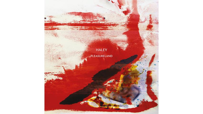 Haley: <i>Pleasureland</i> Review