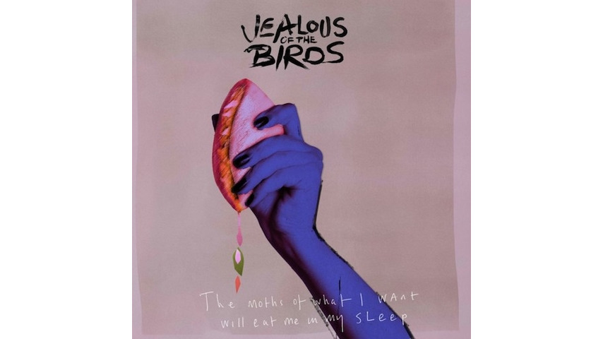 Jealous of the Birds: <i>The Moths of What I Want Will Eat Me in My Sleep</i> Review