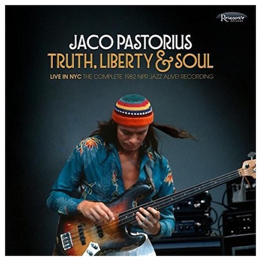 Jaco Pastorius: <i>Truth, Liberty & Soul: Live in NYC</i> Review