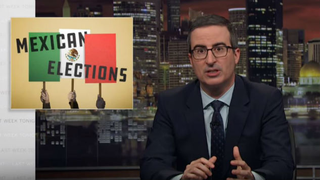 Watch John Oliver Break Down Next Month's Mexican Elections