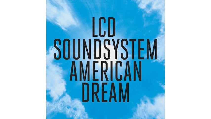 LCD Soundsystem: <i>American Dream</i> Review