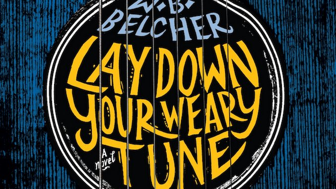 <i>Lay Down Your Weary Tune</i> by W.B. Belcher