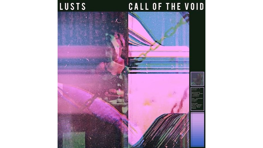 Lusts: <i>Call of the Void</i> Review