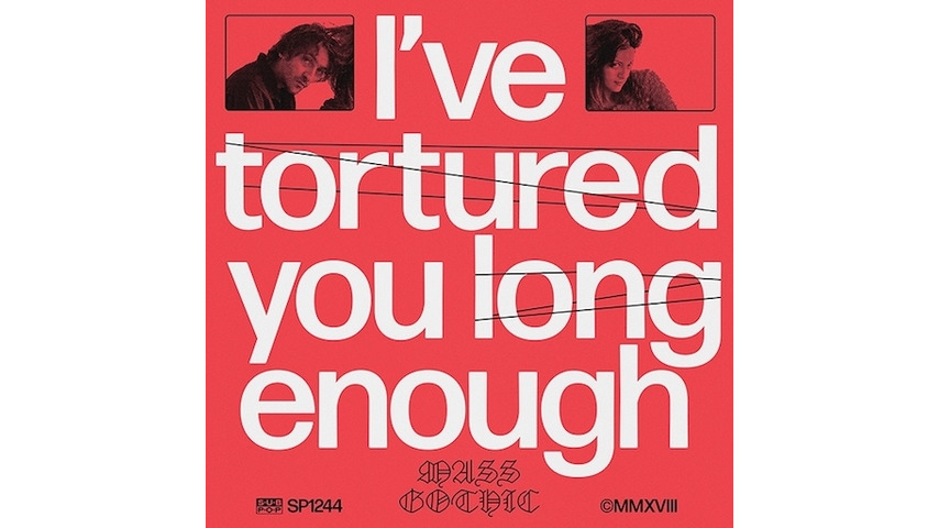 Mass Gothic: <i>I've Tortured You Long Enough</i> Review