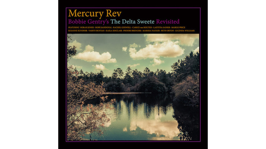 Mercury Rev: <i>Bobbie Gentry's The Delta Sweete Revisited</i> Review