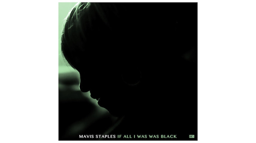Mavis Staples: <i>If All I Was Was Black</i> Review