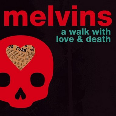 Melvins: <i>A Walk With Love and Death</i> Review