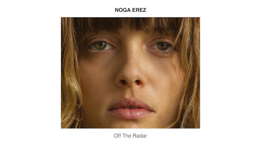 Noga Erez: <i>Off The Radar</i> Review