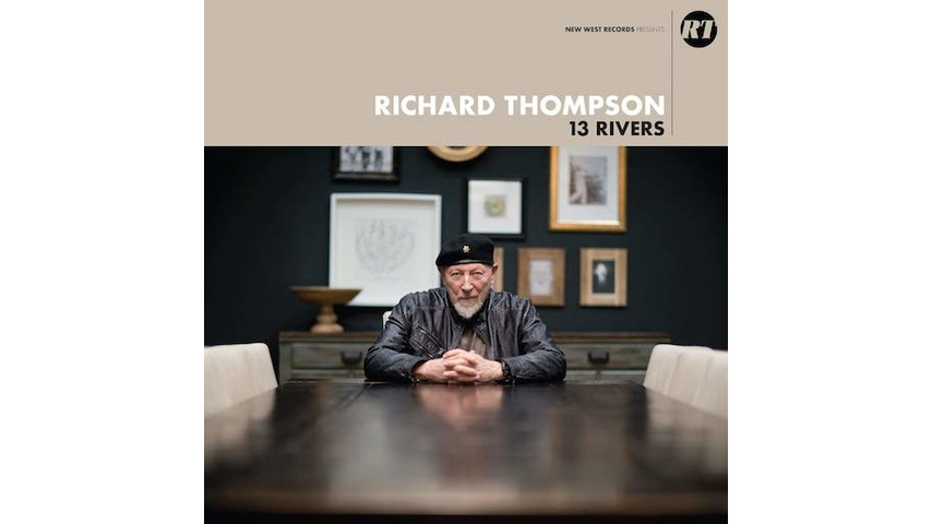 Richard Thompson: <i>13 Rivers</i> Review