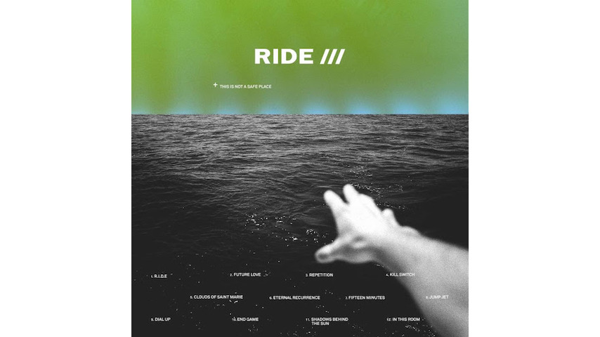 Ride: <i>This Is Not A Safe Place</i> Review