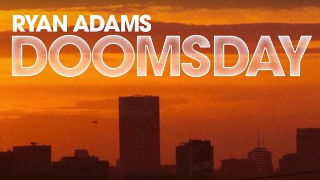 "Listen to Ryan Adams' New Song, ""Doomsday"""