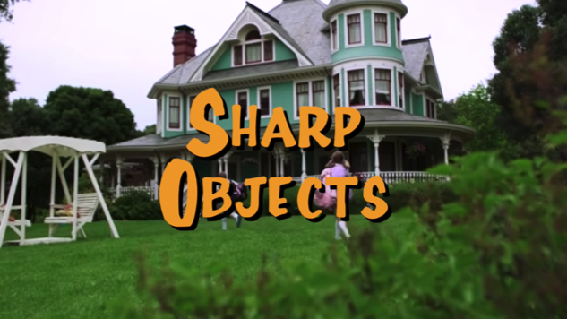 Wrap Your Head Around the <i>Sharp Objects</i> Opening Titles, Reimagined à la <i>Full House</i>
