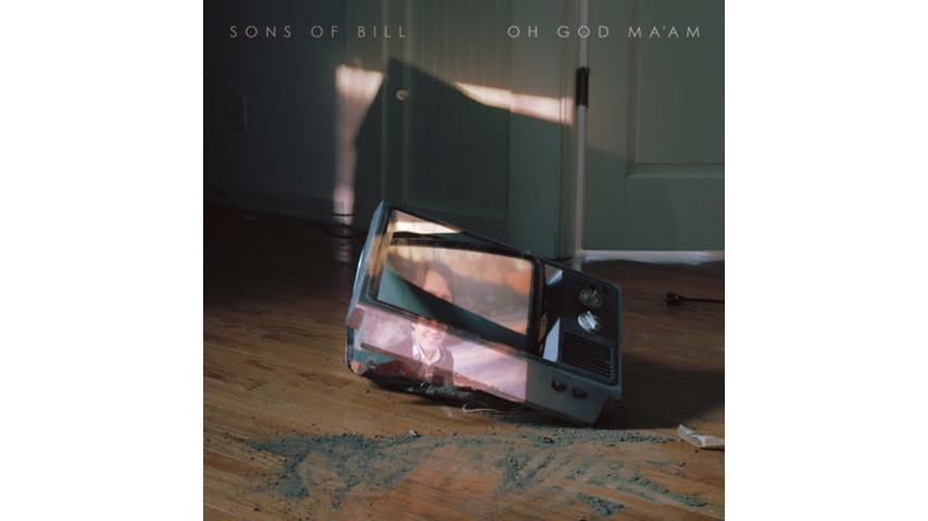 Sons Of Bill: <i>Oh God Ma'am</i> Review