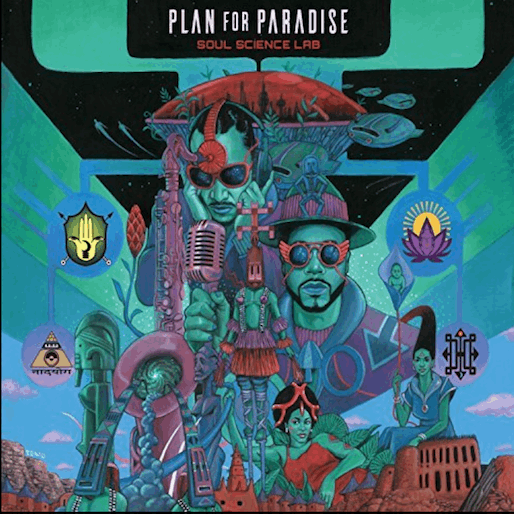 Soul Science Lab: <i>Plan For Paradise</i> Review