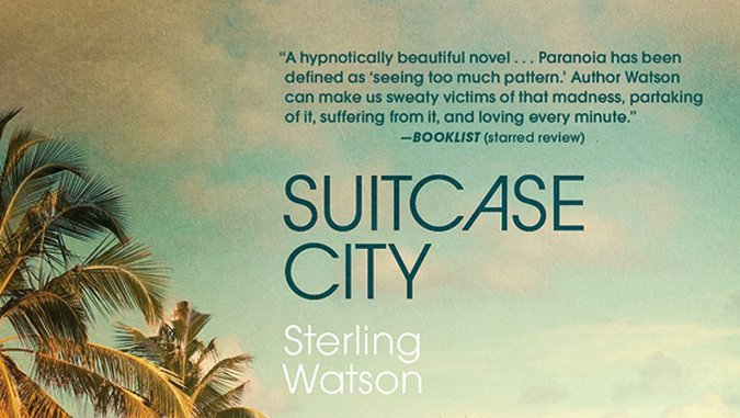 <i>Suitcase City</i> by Sterling Watson Review