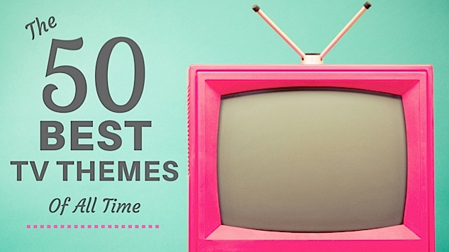 The 50 Best TV Theme Songs of All Time