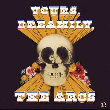 The Arcs: <i>Yours, Dreamily</i> Review