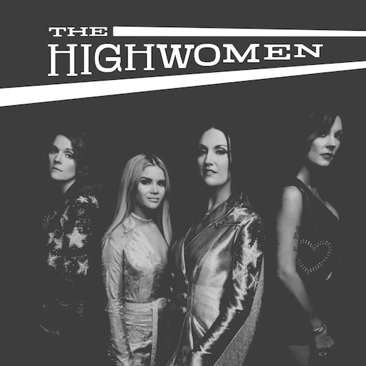The Highwomen's Debut is One Giant Step for Country Music
