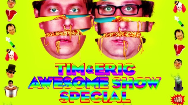 <i>Tim and Eric Awesome Show, Great Job!</i> is Getting a 10th Anniversary Special
