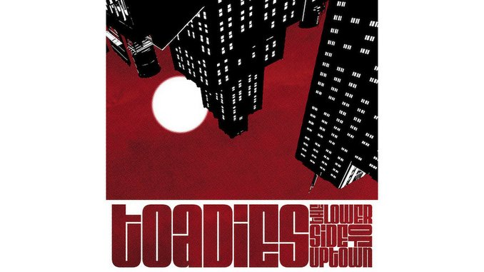 Toadies: <i>The Lower Side Of Uptown</i> Review