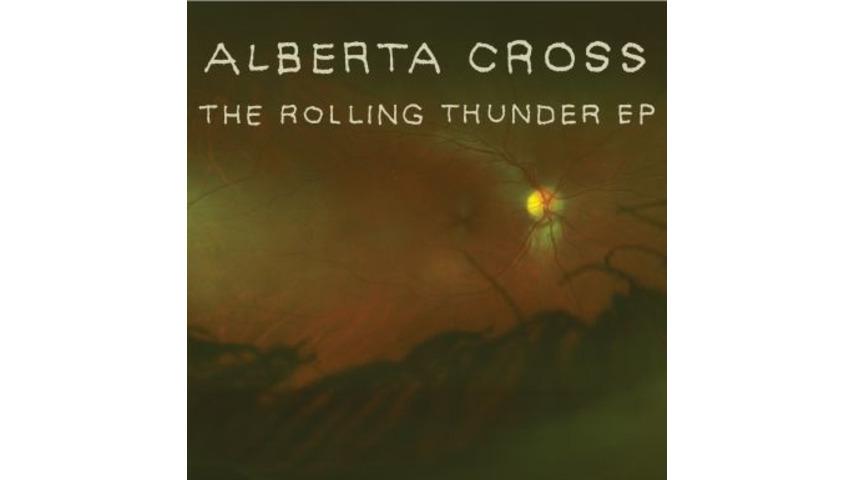 Alberta Cross: <i>The Rolling Thunder</i> EP
