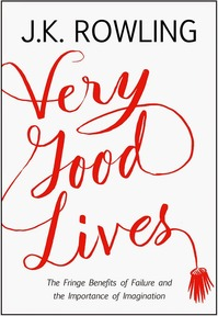 Very Good Lives by J.K. Rowling.jpg
