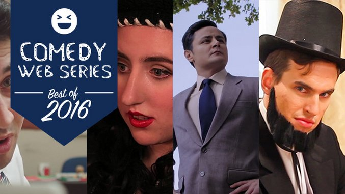 The 10 Best Comedy Web Series of 2016