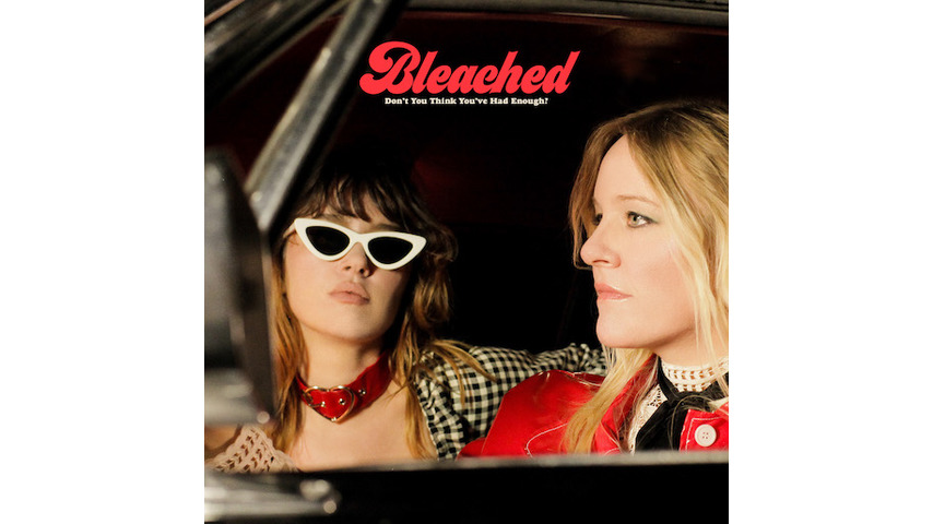 Bleached: <i>Don&#8217;t You Think You&#8217;ve Had Enough?</i> Review