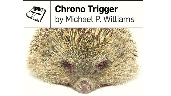 <em>Chrono Trigger</em> by Michael P. Williams Review
